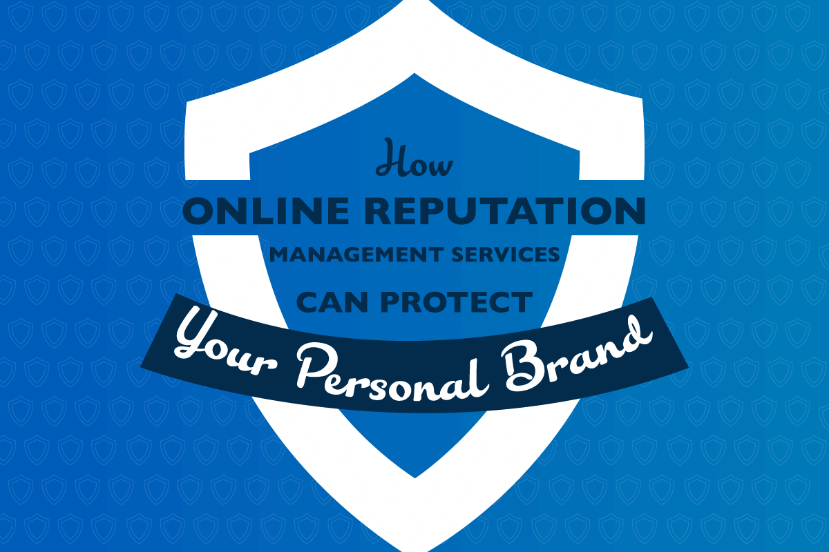 How Online Reputation Management Services Can Protect Your Personal Brand